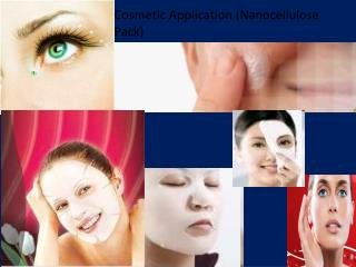 Cosmetic Application (Nanocellulose Pack)