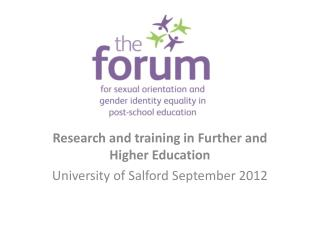 Research and training in Further and Higher Education University of Salford September 2012