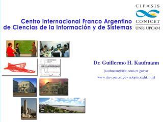 Dr. Guillermo H. Kaufmann kaufmann@ifir-conicet.ar ifir-conicet.ar/optics/ghk.html