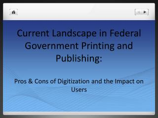 Current Landscape in Federal Government Printing and Publishing: