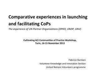 Cultivating ACI Communities of Practice Workshop,  Turin, 14-15 November 2013