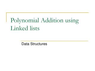Polynomial Addition using Linked lists