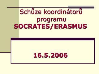 Schůze koordinátorů programu  SOCRATES/ERASMUS 16.5.2006