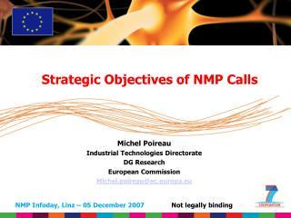 Michel Poireau Industrial Technologies Directorate DG Research  European Commission