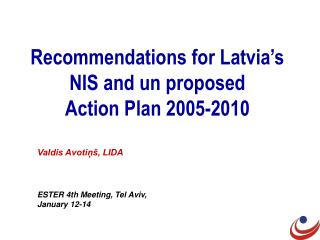Recommendations for Latvia's NIS and un proposed  Action Plan 2005-2010