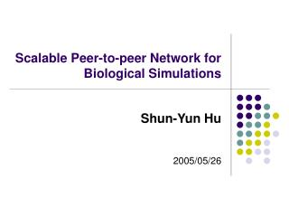 Scalable Peer-to-peer Network for Biological Simulations