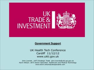 Government Support UK Health Tech Conference Cardiff  11/12/12 ukti.uk