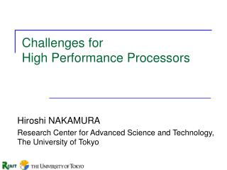 Challenges for  High Performance Processors