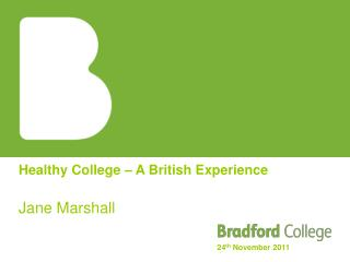 Healthy College – A British Experience Jane Marshall