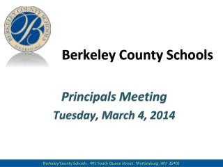 Berkeley County Schools Principals Meeting Tues day,  March 4 , 2014