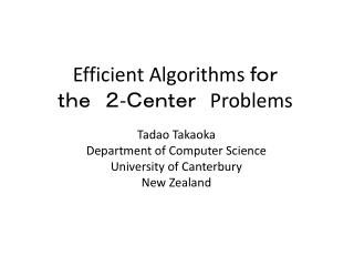 Efficient Algorithms  for  the 2 - Center  Problems