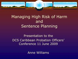 Managing High Risk of Harm  and  Sentence Planning
