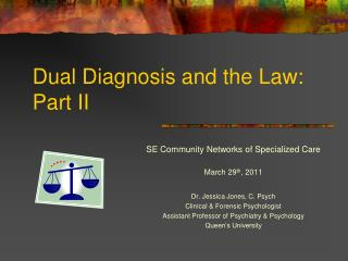 Dual Diagnosis and the Law: Part II