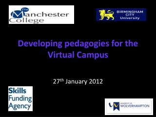 Developing pedagogies for the Virtual  Campus