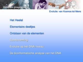 Evolutie: van Kosmos tot Mens