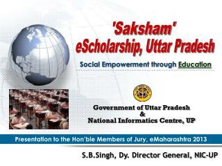 Presentation to the Hon'ble Members of Jury, eMaharashtra 2013