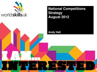 National Competitions Strategy August 2012 Andy  Hall
