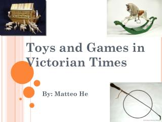 Toys and Games in Victorian Times