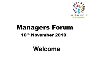 Managers Forum 10 th  November 2010