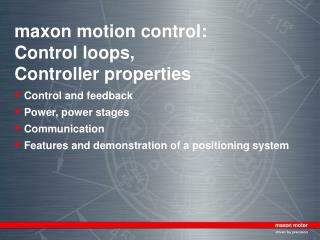 maxon motion control: Control loops,  Controller properties