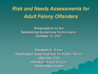 Risk and Needs Assessments for  Adult Felony Offenders