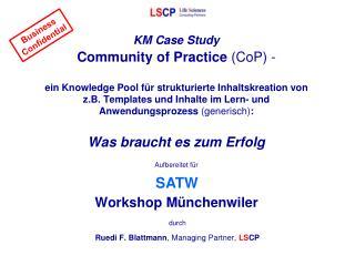 durch Ruedi F. Blattmann , Managing  Partner,  LS CP