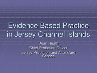 Evidence Based Practice in Jersey Channel Islands