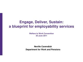 Neville Cavendish Department for Work and Pensions