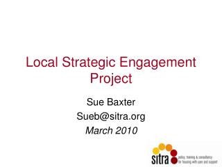 Local Strategic Engagement Project