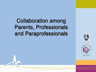 Collaboration among Parents, Professionals and Paraprofessionals