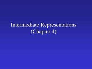 Intermediate Representations (Chapter 4)