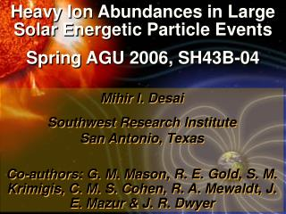 Heavy Ion Abundances in Large Solar Energetic Particle Events Spring AGU 2006, SH43B-04