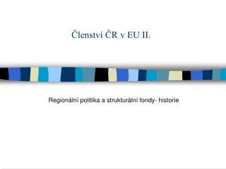 Členství ČR v EU II.