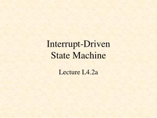 Interrupt-Driven State Machine