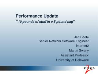 "Performance Update "" 10 pounds of stuff in a 5 pound bag"""