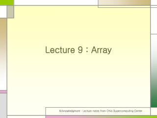 Lecture 9 : Array