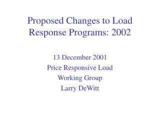 Proposed Changes to Load Response Programs: 2002