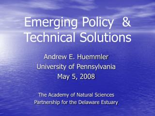 Emerging Policy  & Technical Solutions