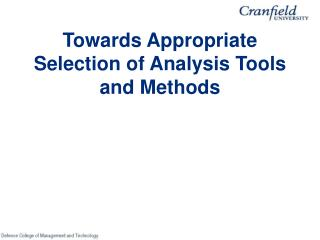 Towards Appropriate Selection of Analysis Tools and Methods