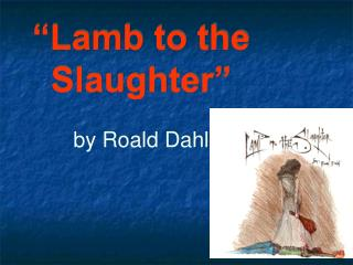 """""""Lamb to the Slaughter"""" by Roald Dahl"""