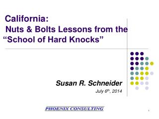 "California:  Nuts & Bolts Lessons from the ""School of Hard Knocks"""