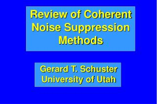 Review of Coherent Noise Suppression Methods