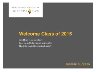 Welcome Class of 2015
