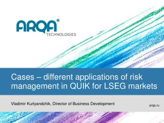 Cases – different applications of risk management in QUIK for LSEG markets