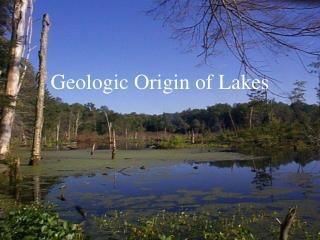 Geologic Origin of Lakes
