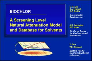 BIOCHLOR   A Screening Level  Natural Attenuation Model  and Database for Solvents