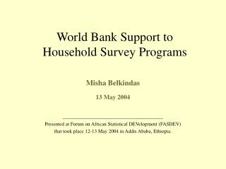 World Bank Support to  Household Survey Programs