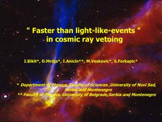 Faster than light-like-events   in cosmic ray vetoing