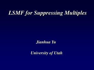 LSMF for Suppressing Multiples