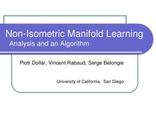 Non-Isometric Manifold Learning   Analysis and an Algorithm